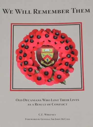 We Will Remember Them - Old Decanians Who Lost Their Lives as a Result of Conflict, by C.E. Whitney